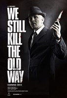 WE STILL KILL THE OLD WAY, British poster, Steven Berkoff, 2014. ©Anchor Bay Entertainment