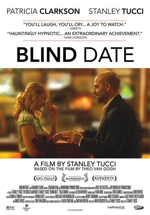 "blind dates full movie Blind date"" movie review -- dutch director theo van gogh looked for and patricia clarkson is full of pale charm and biting wit as janna."