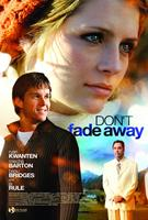 DON'T FADE AWAY, l-r: Ryan Kwanten, Mischa Barton, Beau Bridges on international poster art, 2010