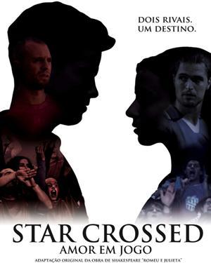 Star Crossed: Amor em Jogo