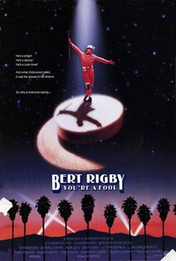 Bert Rigby, You're a Fool