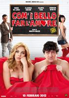 LOVE IS IN THE AIR, (aka COM'E BELLO FAR L'AMORE), Italian poster art, from left: Filippo Timi, Claudia Gerini, Fabio De Luigi, Giorgia Wurth, 2012. ©Medusa Distribuzione